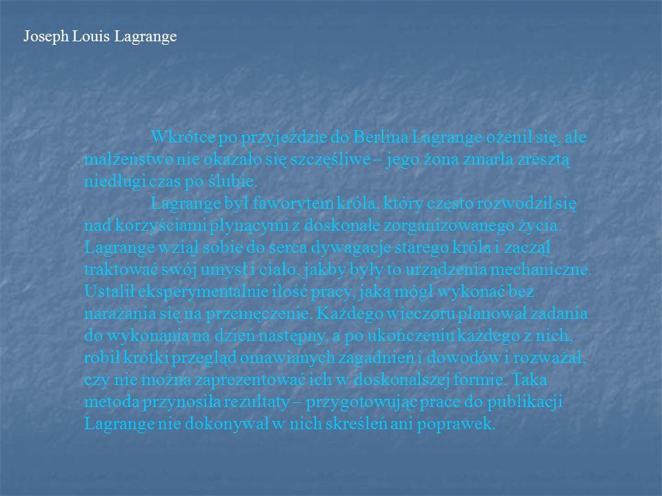 Zdziczenie i bezhołowie, jakie zapanowało we Francji podczas Rewolucji, dobrze ilustrują dalsze fakty z życia Lagrange a.