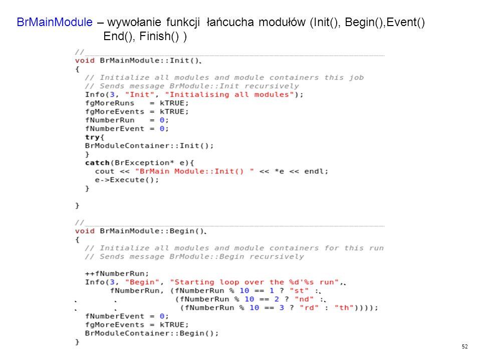 52 BrMainModule – wywołanie funkcji łańcucha modułów (Init(), Begin(),Event() End(), Finish() )