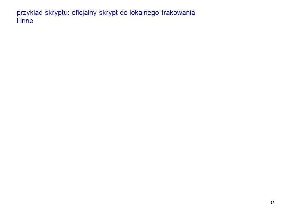 57 przyklad skryptu: oficjalny skrypt do lokalnego trakowania i inne