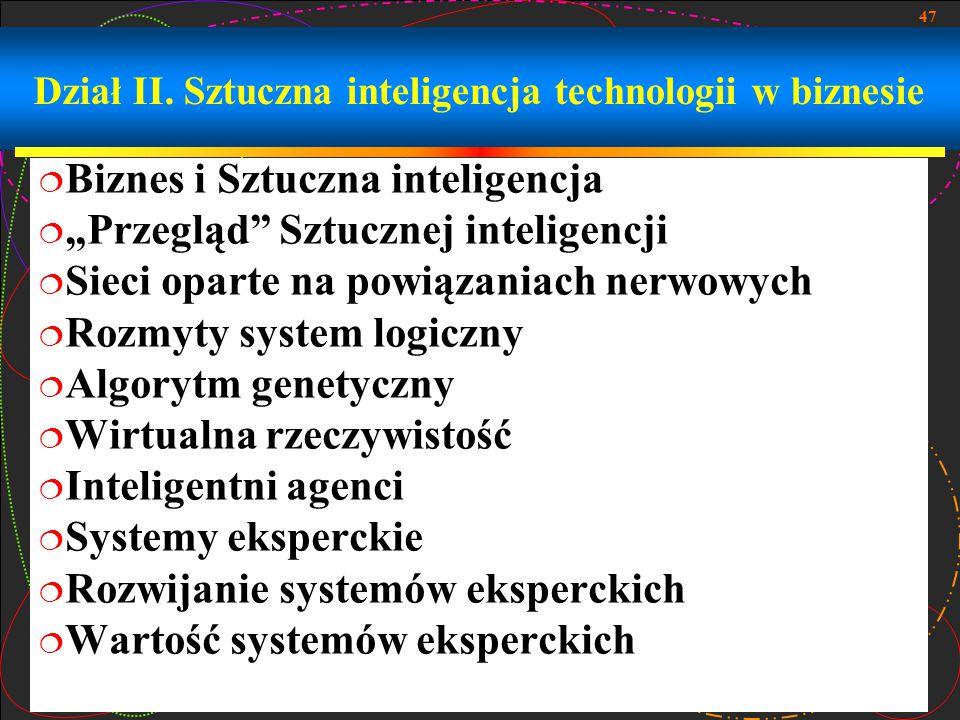 """47 Dział II. Sztuczna inteligencja technologii w biznesie  Biznes i Sztuczna inteligencja  """"Przegląd"""" Sztucznej inteligencji  Sieci oparte na powią"""