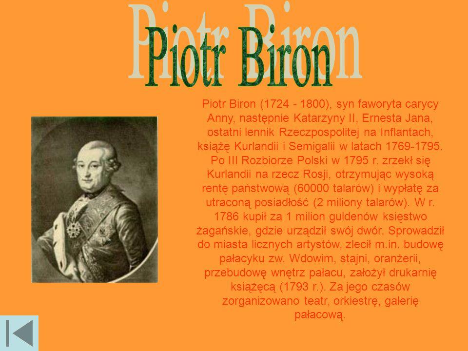 Piotr Biron (1724 - 1800), syn faworyta carycy Anny, następnie Katarzyny II, Ernesta Jana, ostatni lennik Rzeczpospolitej na Inflantach, książę Kurlan