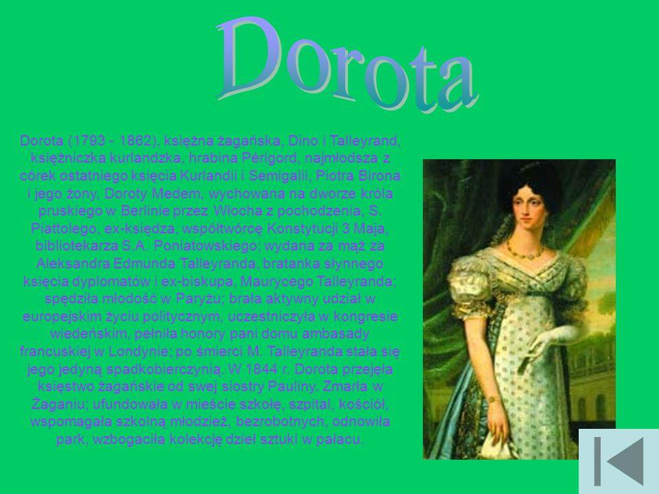 Dorota (1793 - 1862), księżna żagańska, Dino i Talleyrand, księżniczka kurlandzka, hrabina Périgord, najmłodsza z córek ostatniego księcia Kurlandii i
