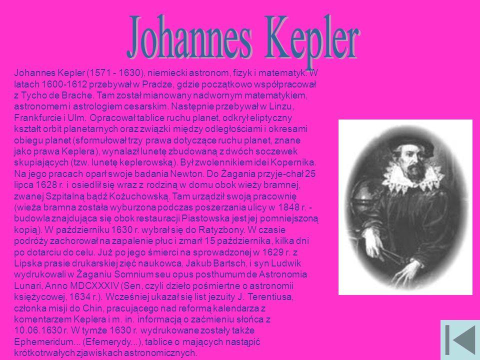 Johannes Kepler (1571 - 1630), niemiecki astronom, fizyk i matematyk. W latach 1600-1612 przebywał w Pradze, gdzie początkowo współpracował z Tycho de