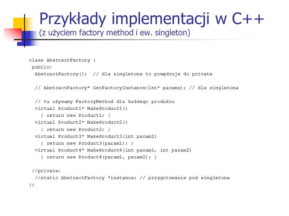 Przykłady implementacji w C++ (z użyciem factory method i ew.