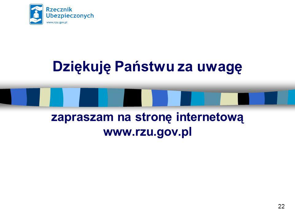 22 Dziękuję Państwu za uwagę zapraszam na stronę internetową www.rzu.gov.pl
