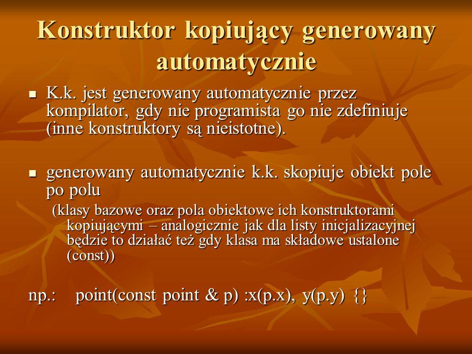 Konstruktor kopiujący generowany automatycznie K.k.