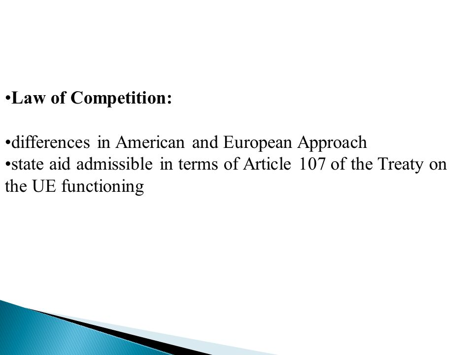 Law of Competition: differences in American and European Approach state aid admissible in terms of Article 107 of the Treaty on the UE functioning