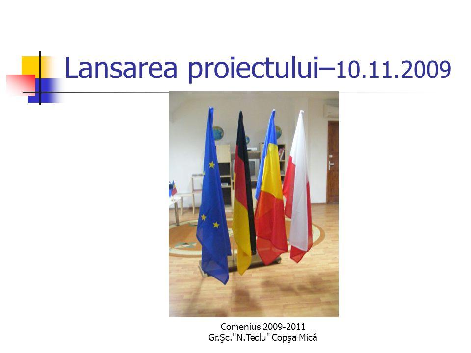 Comenius 2009-2011 Gr.Şc. N.Teclu Copşa Mică Lansarea proiectului– 10.11.2009