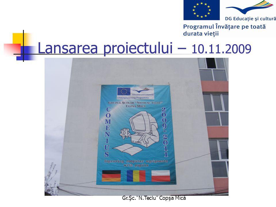 Comenius 2009-2011 Gr.Şc. N.Teclu Copşa Mică Lansarea proiectului – 10.11.2009