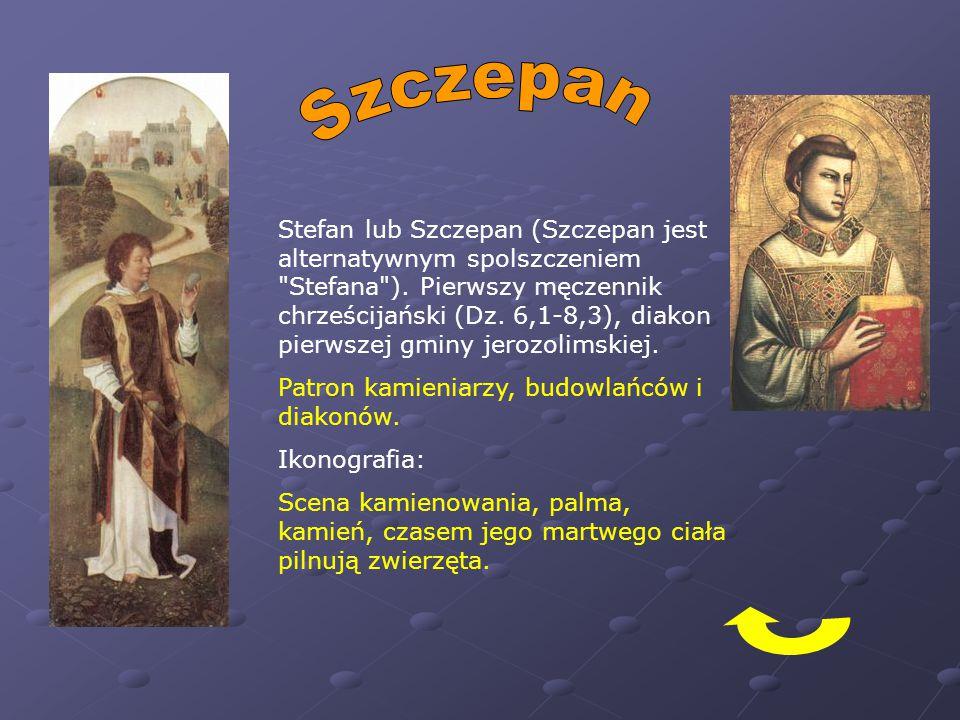 Stefan lub Szczepan (Szczepan jest alternatywnym spolszczeniem