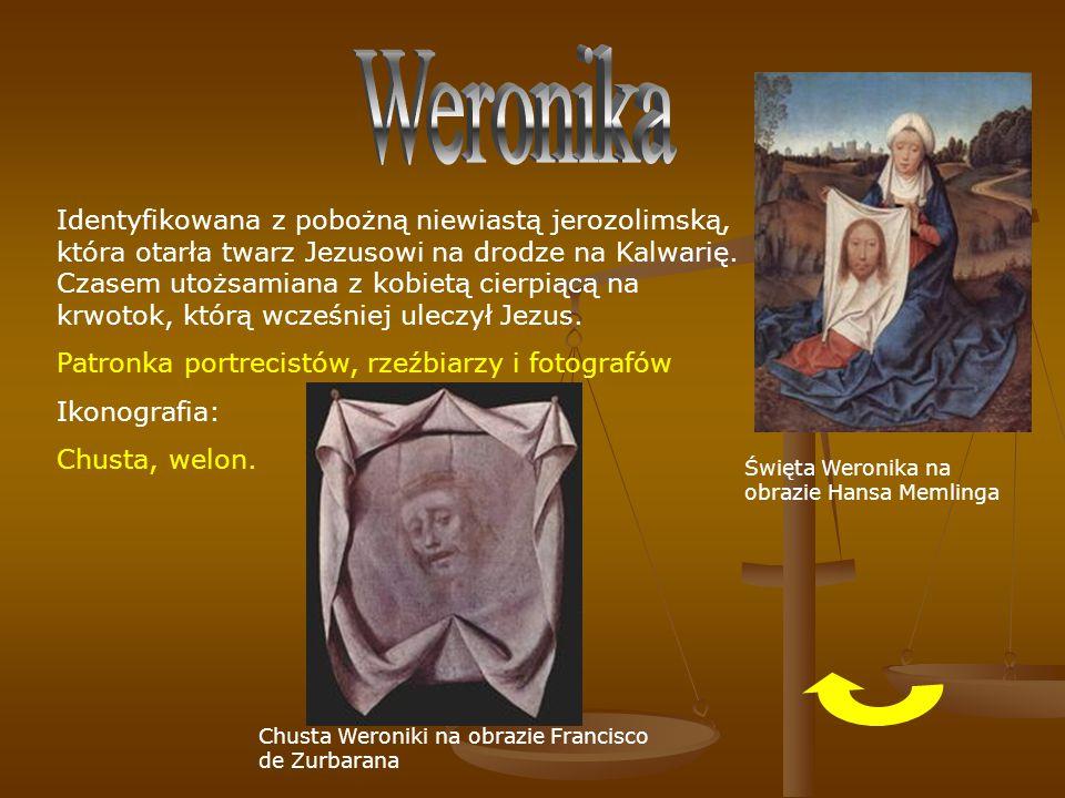 Identyfikowana z pobożną niewiastą jerozolimską, która otarła twarz Jezusowi na drodze na Kalwarię. Czasem utożsamiana z kobietą cierpiącą na krwotok,