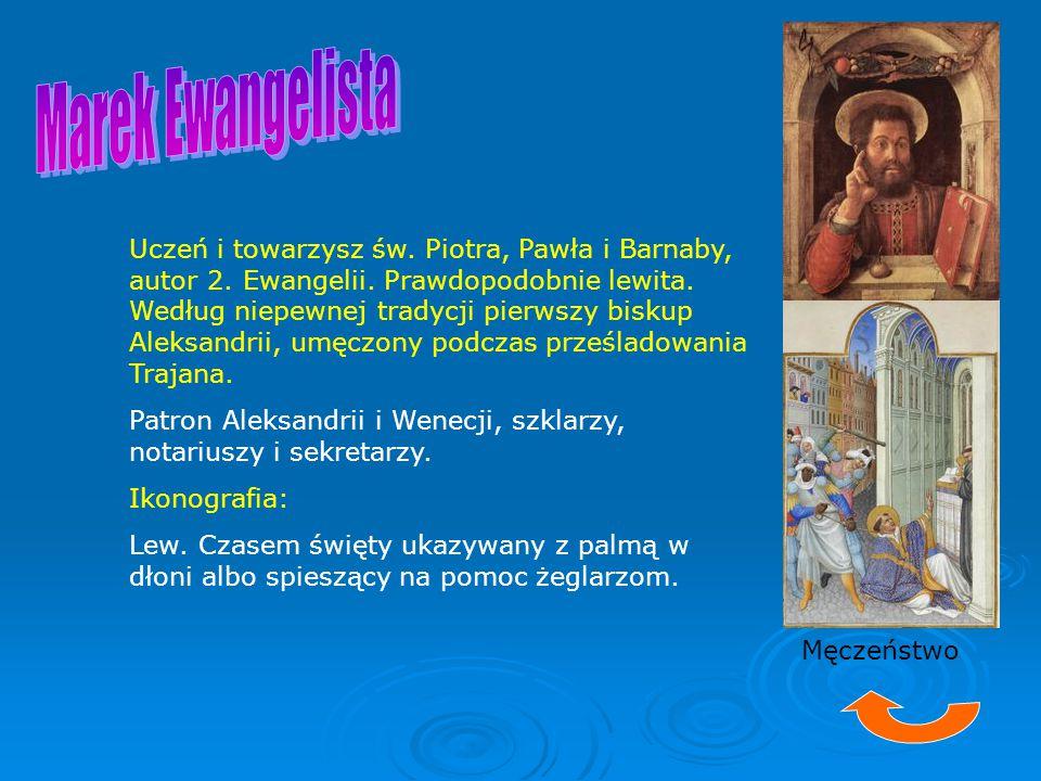 Uczeń i towarzysz św. Piotra, Pawła i Barnaby, autor 2. Ewangelii. Prawdopodobnie lewita. Według niepewnej tradycji pierwszy biskup Aleksandrii, umęcz