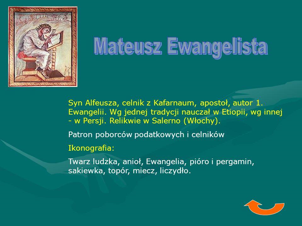 Syn Alfeusza, celnik z Kafarnaum, apostoł, autor 1. Ewangelii. Wg jednej tradycji nauczał w Etiopii, wg innej - w Persji. Relikwie w Salerno (Włochy).