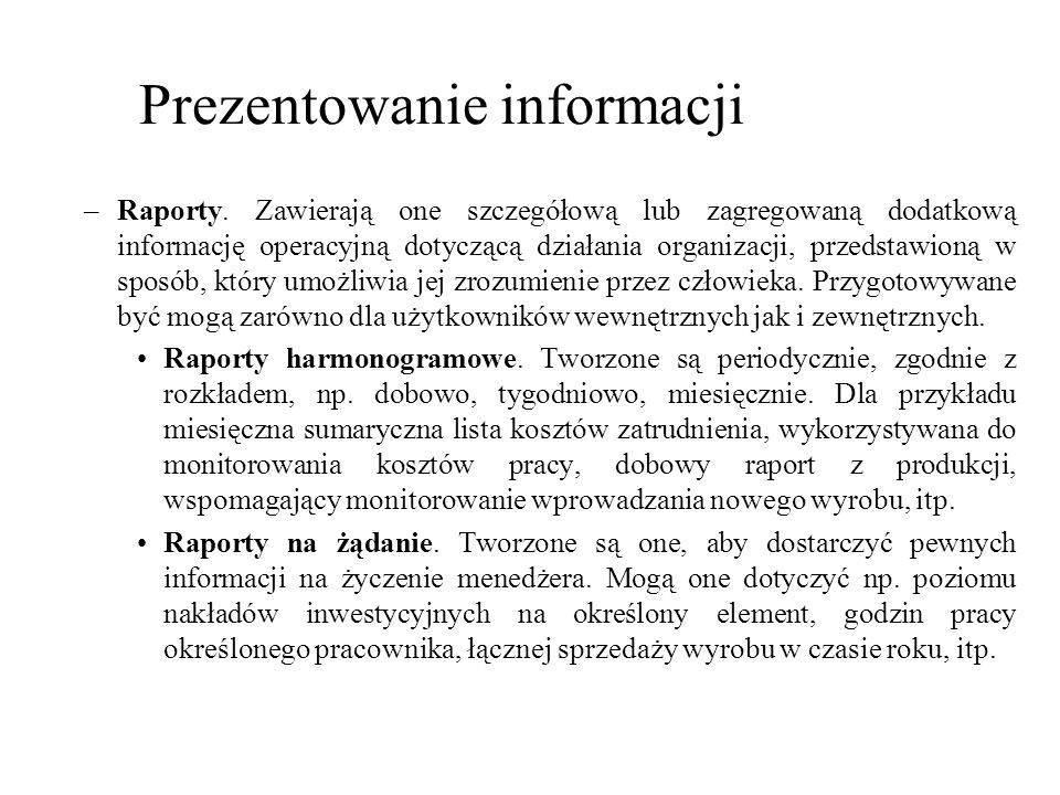 –Raporty. Zawierają one szczegółową lub zagregowaną dodatkową informację operacyjną dotyczącą działania organizacji, przedstawioną w sposób, który umo