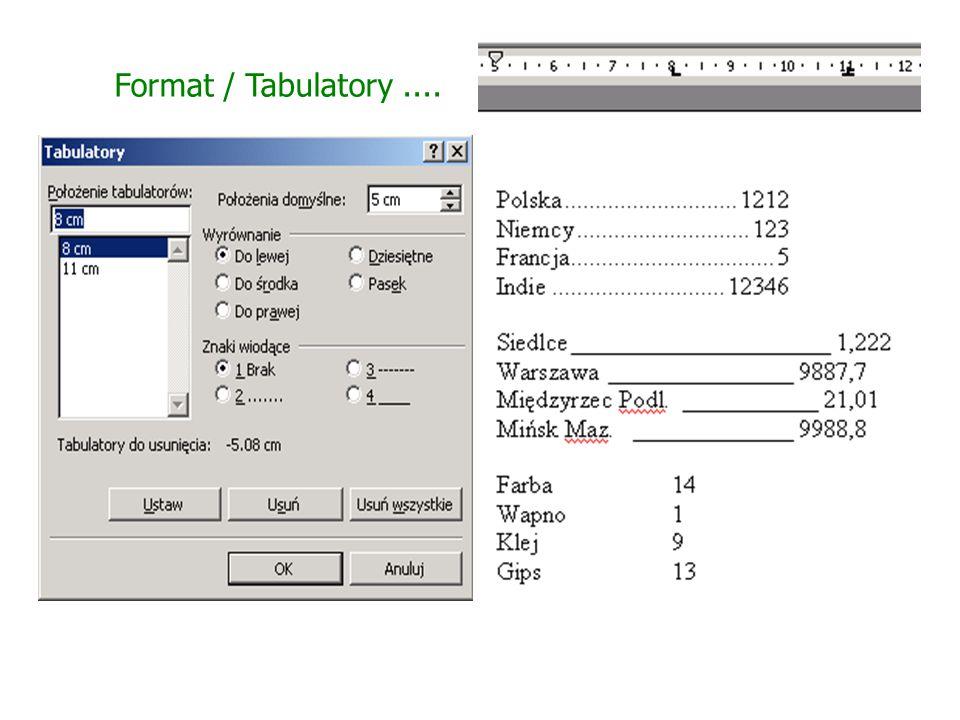 Tabulatory Miejsce według którego umieszczany i wyrównywany jest tekst na stronie Tabulatory służą do formatowania tekstu. Uzyskuje się w ten sposób r