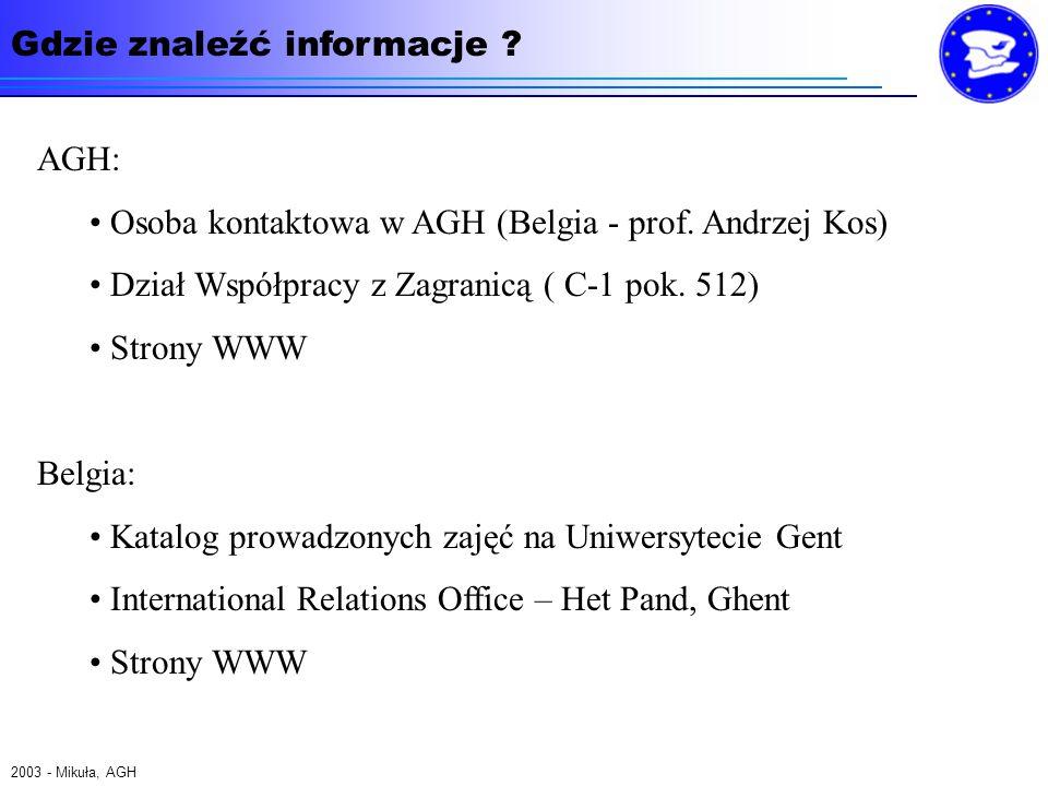 Gdzie znaleźć informacje . 2003 - Mikuła, AGH AGH: Osoba kontaktowa w AGH (Belgia - prof.