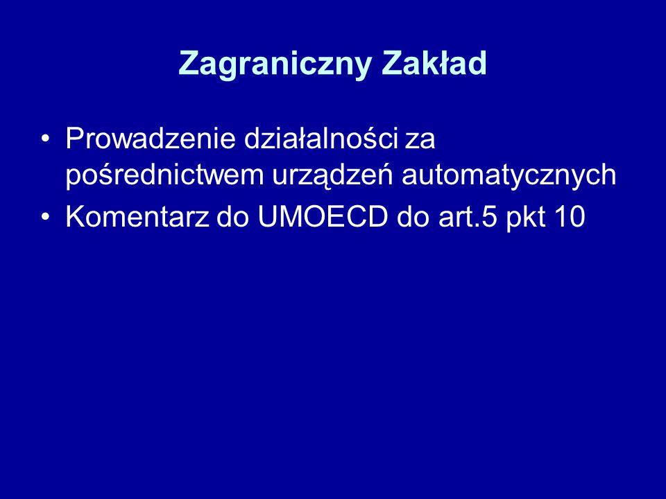 Zagraniczny Zakład Prowadzenie działalności za pośrednictwem urządzeń automatycznych Komentarz do UMOECD do art.5 pkt 10