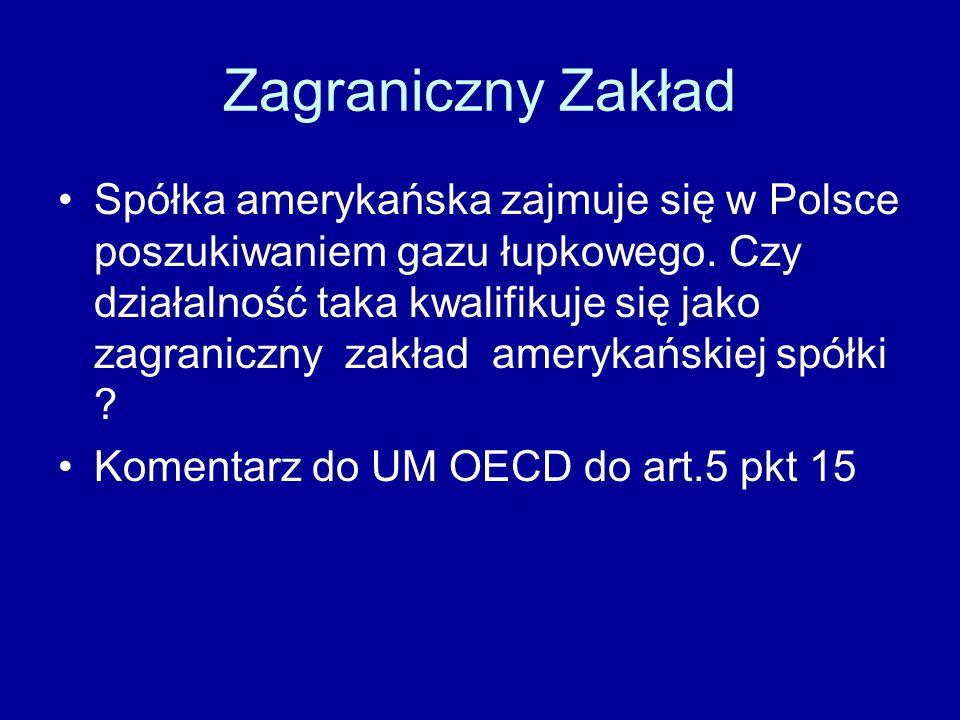 Zagraniczny Zakład Spółka amerykańska zajmuje się w Polsce poszukiwaniem gazu łupkowego.