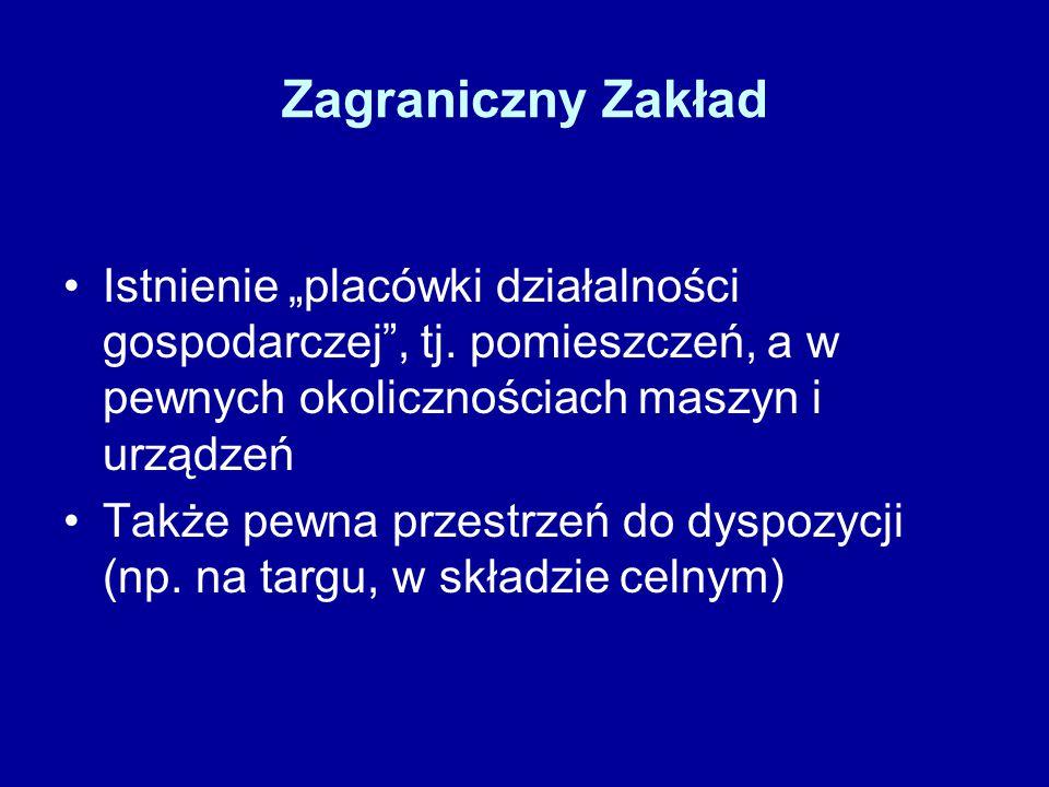 """Zagraniczny Zakład Istnienie """"placówki działalności gospodarczej , tj."""