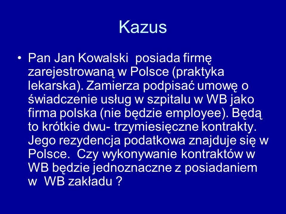 Kazus Pan Jan Kowalski posiada firmę zarejestrowaną w Polsce (praktyka lekarska). Zamierza podpisać umowę o świadczenie usług w szpitalu w WB jako fir