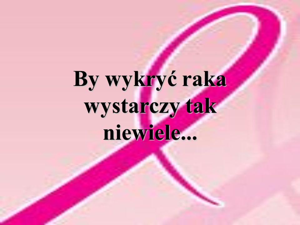By wykryć raka wystarczy tak niewiele...