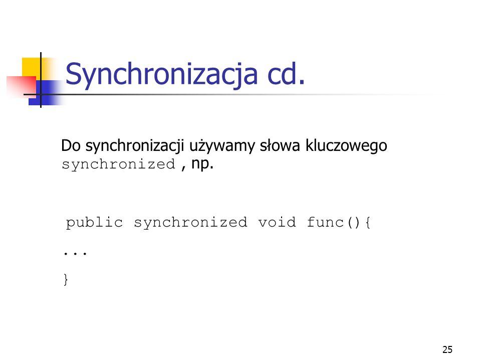 26 Synchronizacja cd.Synchronizacja bloku kodu Public void func(){...