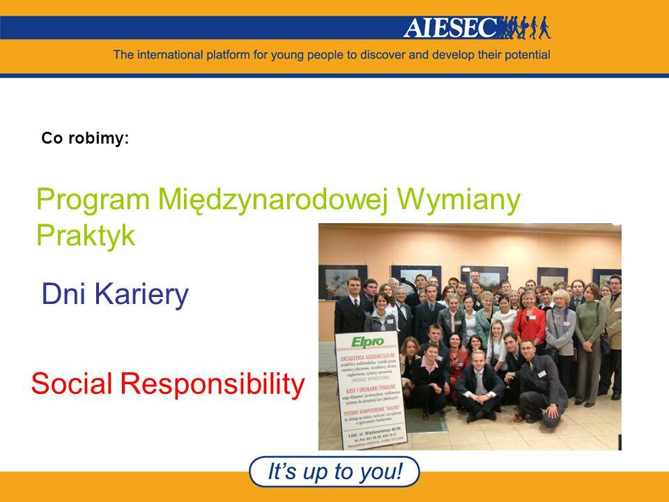 Co robimy: Program Międzynarodowej Wymiany Praktyk Dni Kariery Social Responsibility