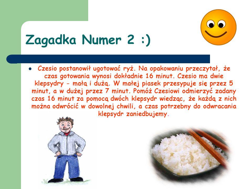 Zagadka Numer 2 :) Czesio postanowił ugotować ryż.