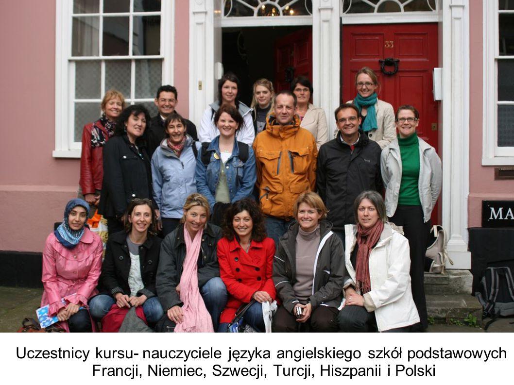 Uczestnicy kursu- nauczyciele języka angielskiego szkół podstawowych Francji, Niemiec, Szwecji, Turcji, Hiszpanii i Polski