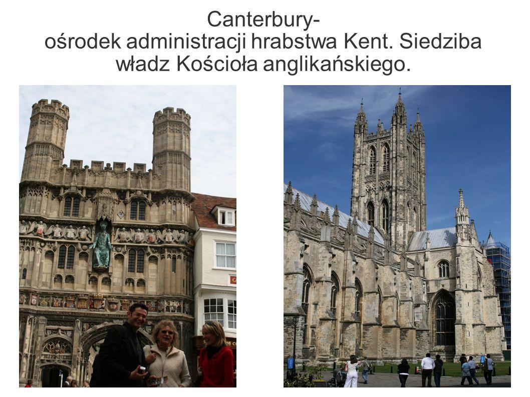 Canterbury- ośrodek administracji hrabstwa Kent. Siedziba władz Kościoła anglikańskiego.