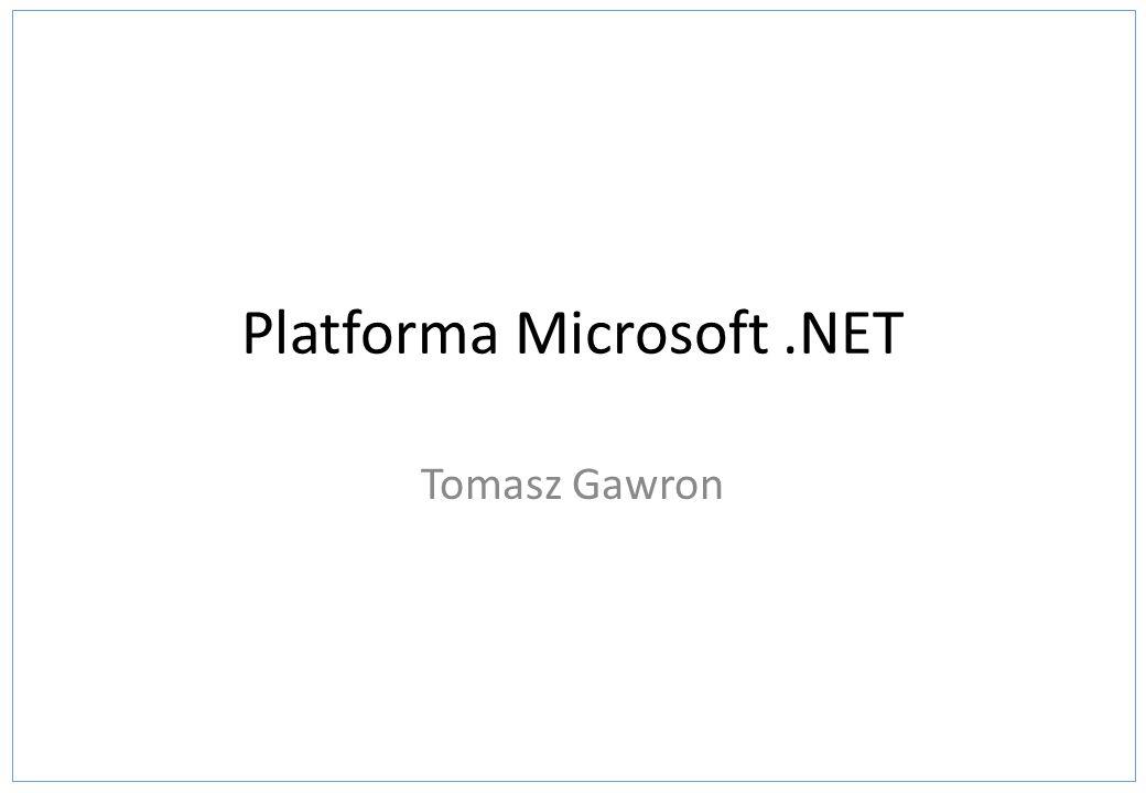 Platforma Microsoft.NET Tomasz Gawron