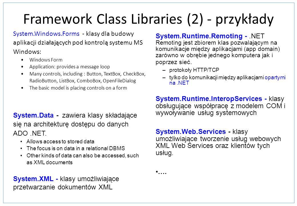 Framework Class Libraries (2) - przykłady System.Windows.Forms - klasy dla budowy aplikacji działających pod kontrolą systemu MS Windows: Windows Form