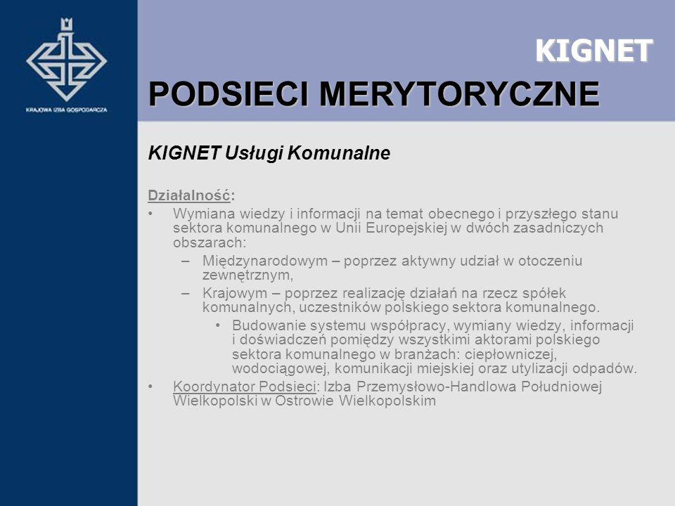 KIGNET KIGNET Usługi Komunalne Działalność: Wymiana wiedzy i informacji na temat obecnego i przyszłego stanu sektora komunalnego w Unii Europejskiej w