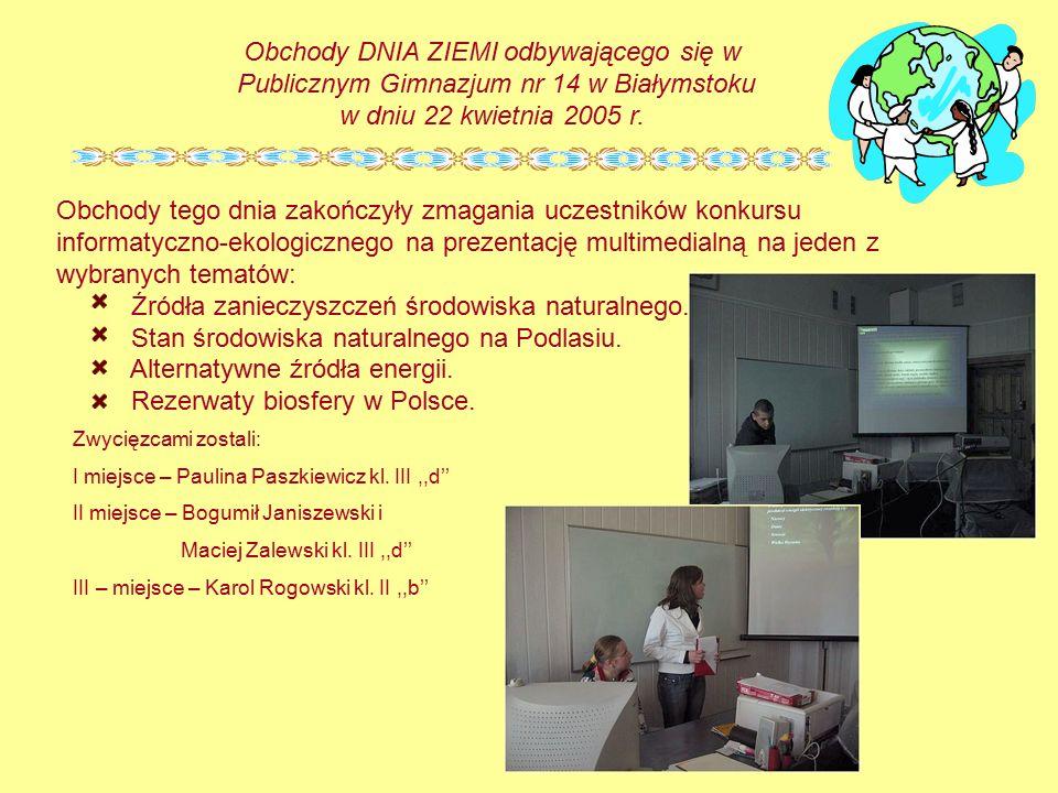 Obchody tego dnia zakończyły zmagania uczestników konkursu informatyczno-ekologicznego na prezentację multimedialną na jeden z wybranych tematów: Źród