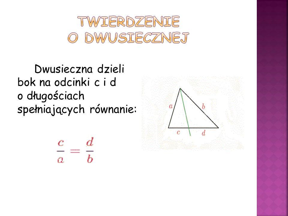 Dwusieczna dzieli bok na odcinki c i d o długościach spełniających równanie: