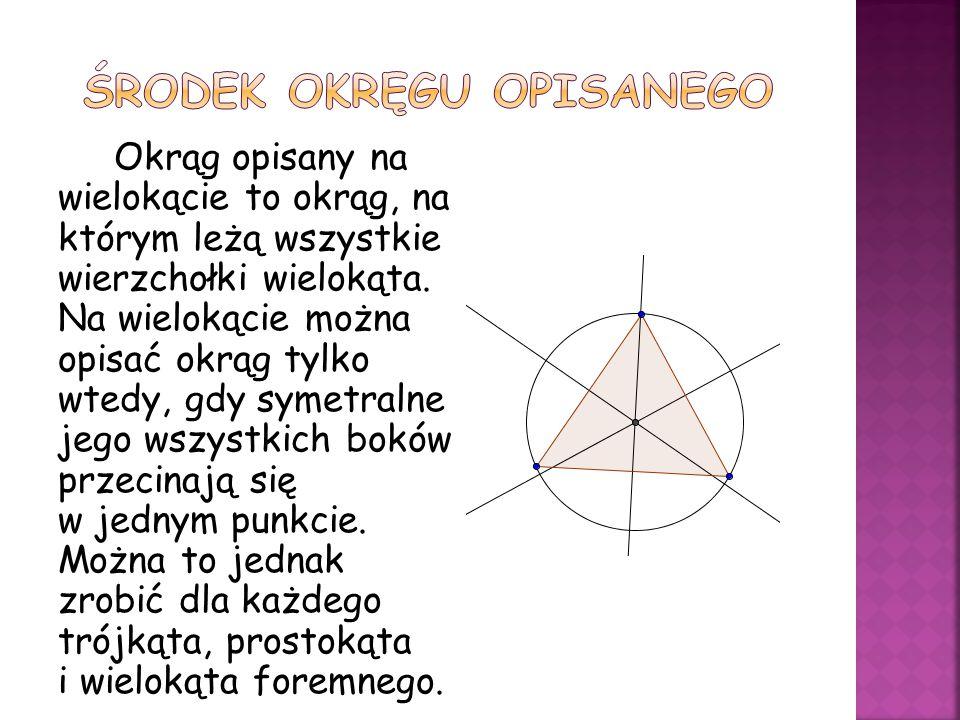 Okrąg opisany na wielokącie to okrąg, na którym leżą wszystkie wierzchołki wielokąta.
