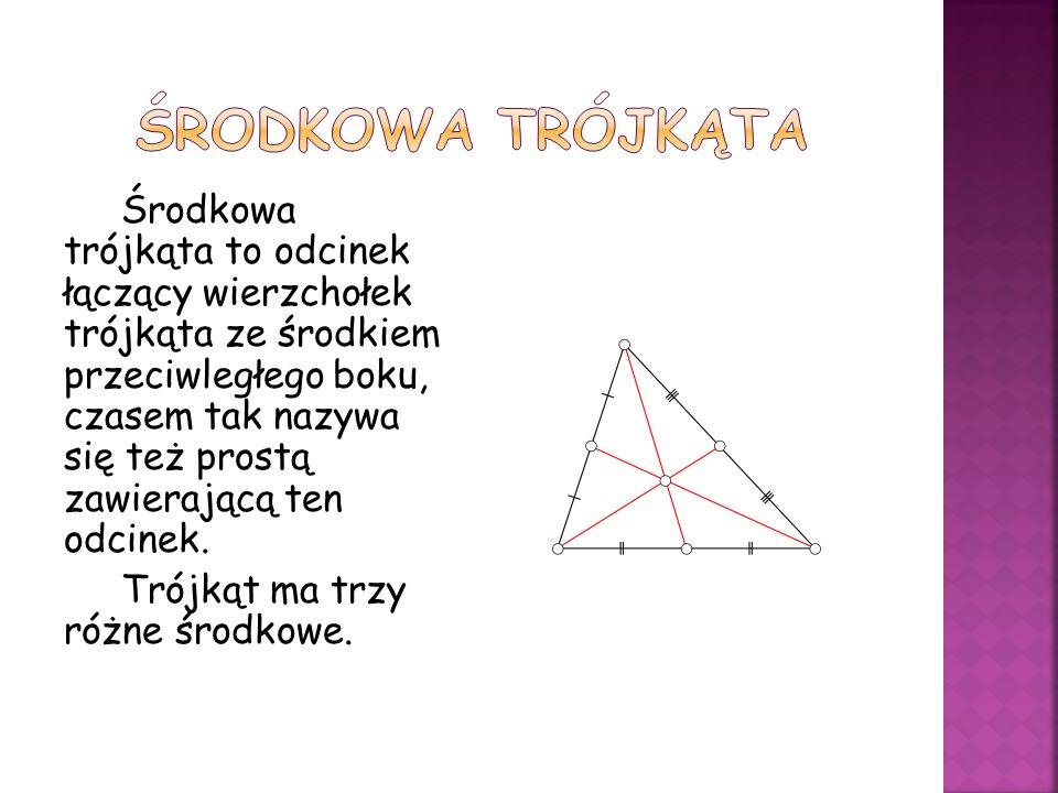 Środkowa trójkąta to odcinek łączący wierzchołek trójkąta ze środkiem przeciwległego boku, czasem tak nazywa się też prostą zawierającą ten odcinek.