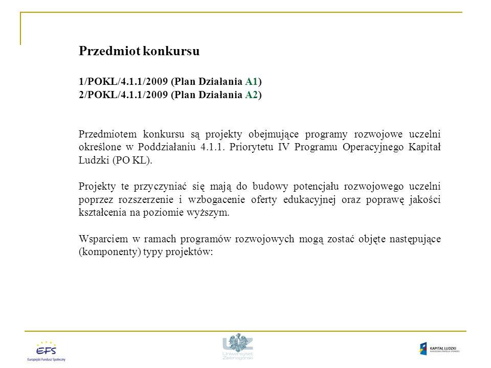 Forma finansowania w ramach konkursu 1/POKL/4.1.1/2009 (Plan Działania A1) 2/POKL/4.1.1/2009 (Plan Działania A2) 1/POKL/4.1.2/2009 (Plan Działania B2.1) Środki na realizację projektu są wypłacane jako dotacja rozwojowa w formie zaliczki lub refundacji.