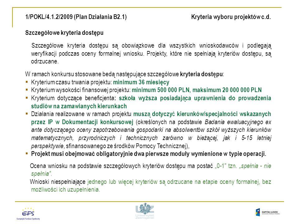 1/POKL/4.1.2/2009 (Plan Działania B2.1) Kryteria wyboru projektów c.d.