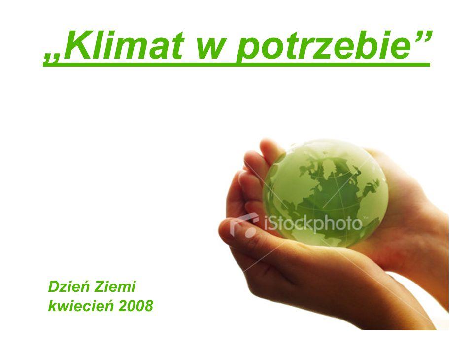 """""""Klimat w potrzebie Dzień Ziemi kwiecień 2008"""