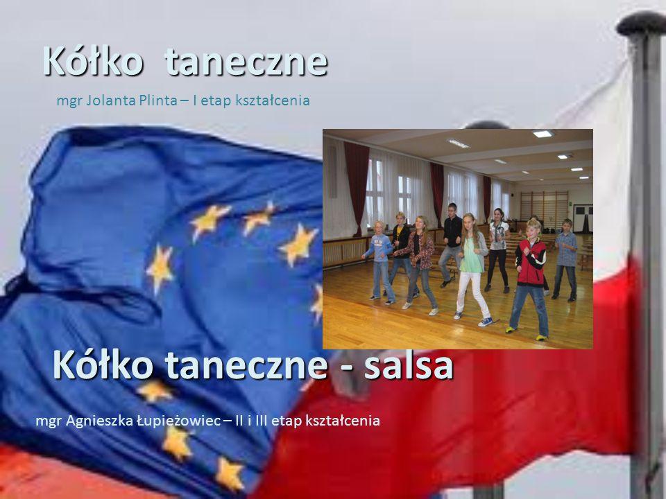 Kółko taneczne - salsa mgr Jolanta Plinta – I etap kształcenia Kółko taneczne mgr Agnieszka Łupieżowiec – II i III etap kształcenia