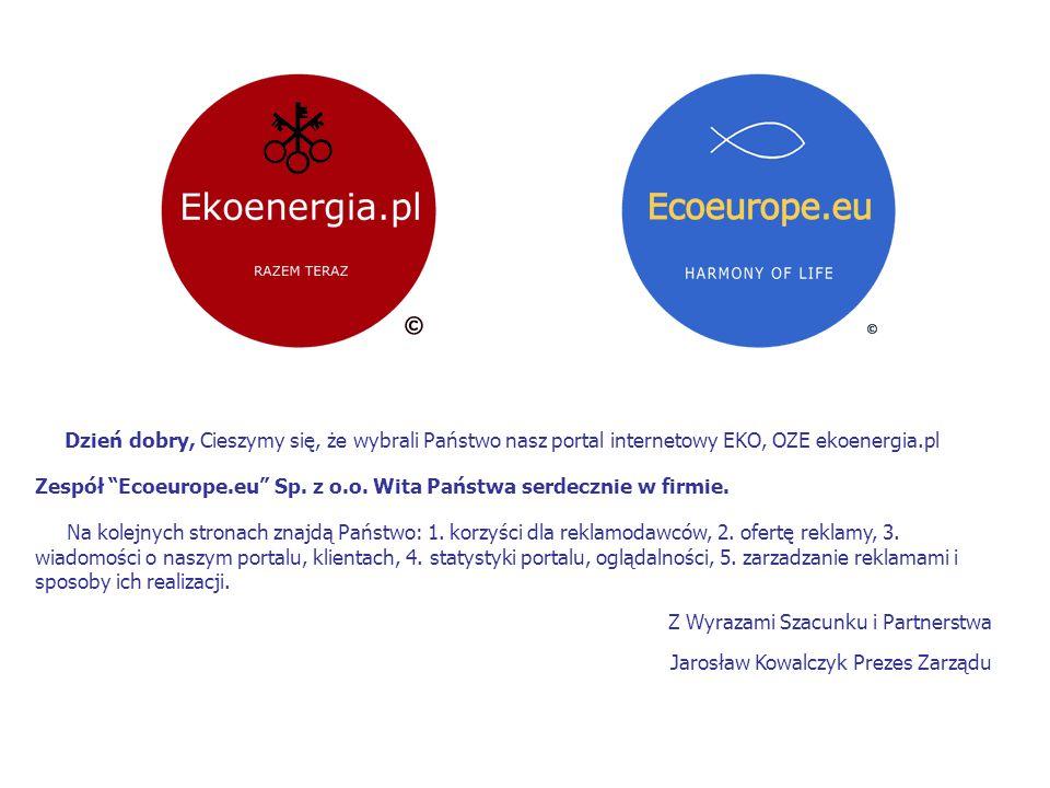 Dzień dobry, Cieszymy się, że wybrali Państwo nasz portal internetowy EKO, OZE ekoenergia.pl Zespół Ecoeurope.eu Sp.