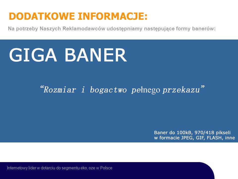 DODATKOWE INFORMACJE: Na potrzeby Naszych Reklamodawców udostępniamy następujące formy banerów: Internetowy lider w dotarciu do segmentu eko, oze w Polsce