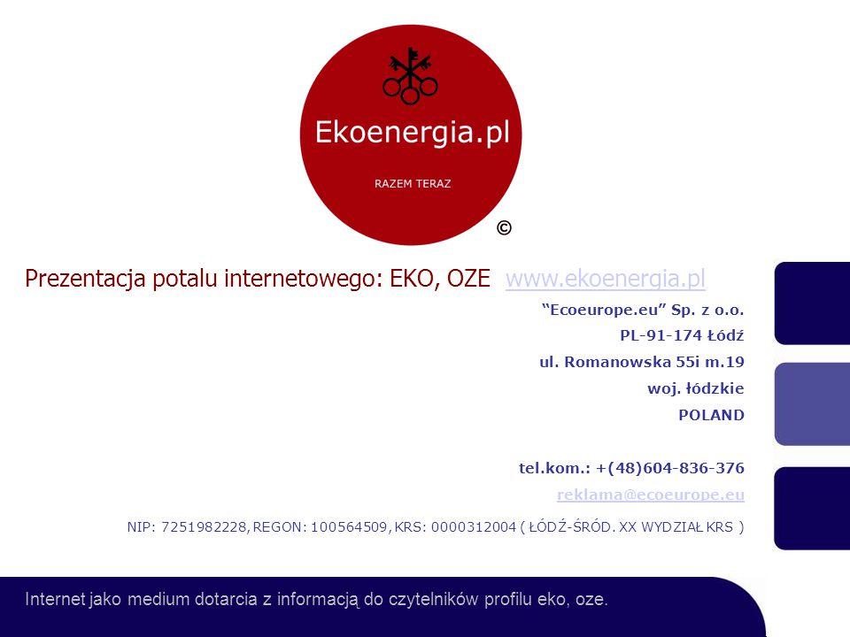 Prezentacja potalu internetowego: EKO, OZE www.ekoenergia.plwww.ekoenergia.pl Ecoeurope.eu Sp.
