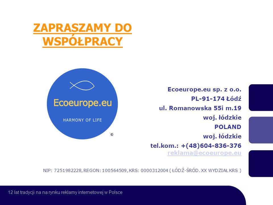 ZAPRASZAMY DO WSPÓŁPRACY Ecoeurope.eu sp. z o.o. PL-91-174 Łódź ul.