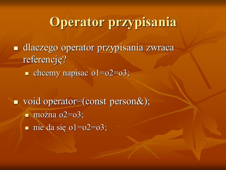 Operator przypisania dlaczego operator przypisania zwraca referencję.