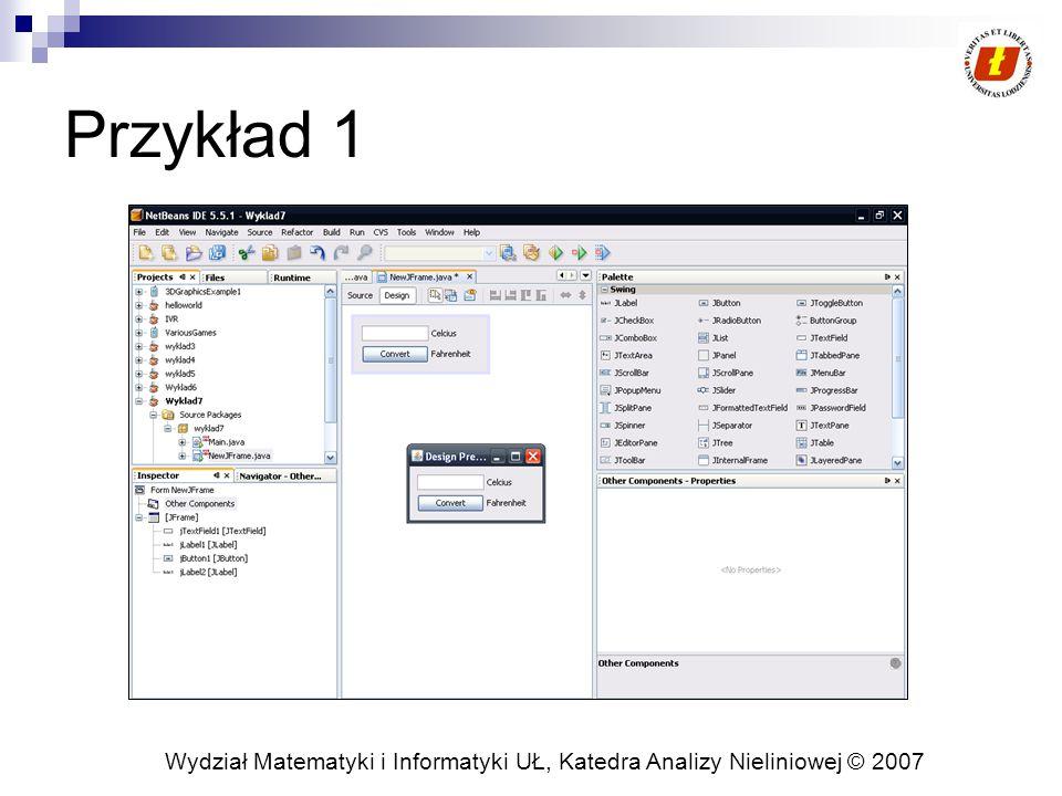 Wydział Matematyki i Informatyki UŁ, Katedra Analizy Nieliniowej © 2007 Przykład 1