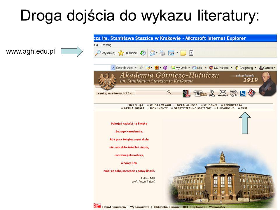 Droga dojścia do wykazu literatury: www.agh.edu.pl