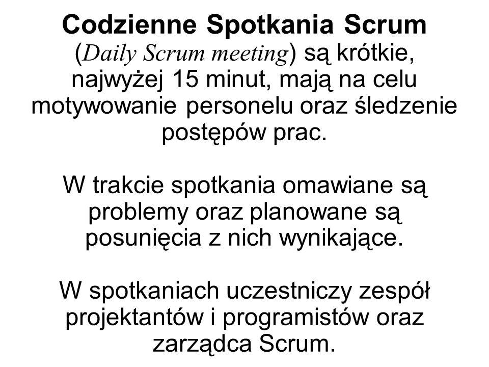 Codzienne Spotkania Scrum ( Daily Scrum meeting ) są krótkie, najwyżej 15 minut, mają na celu motywowanie personelu oraz śledzenie postępów prac.