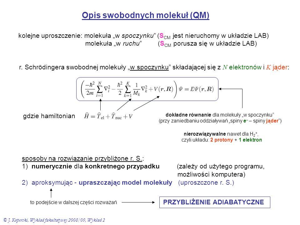 """Opis swobodnych molekuł (QM) kolejne uproszczenie: molekuła """"w spoczynku"""" (S CM jest nieruchomy w układzie LAB) molekuła """"w ruchu"""" (S CM porusza się w"""